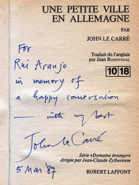 "During their conversation"", John le Carré asked me for my pen, picked up a book and wrote. ""For Rui Araújo in memory of a happy conversation - with my best."""